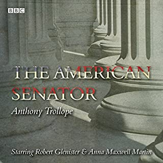 The American Senator     A BBC Radio full cast dramatisation              By:                                                                                                                                 Anthony Trollope                               Narrated by:                                                                                                                                 Joanna David,                                                                                        Barbara Flynn                      Length: 2 hrs and 50 mins     6 ratings     Overall 4.5