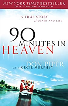 90 Minutes in Heaven: A True Story of Death & Life by [Don Piper, Cecil Murphey]