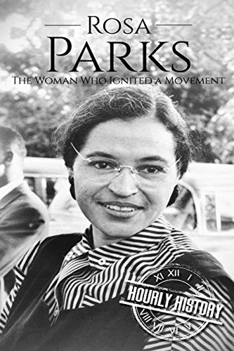 Rosa Parks: The Woman Who Ignited a Movement (Biographies of Women in History)