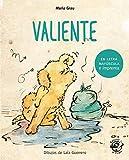 Valiente - Cuento para niños en letra MAYÚSCULA y de imprenta: Libros para niños de 4 a 6 años: 2 (Aprender a leer en letra MAYÚSCULA e imprenta)