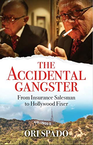 The Accidental Gangster: From Insurance Salesman to Hollywood Fixer (English Edition)