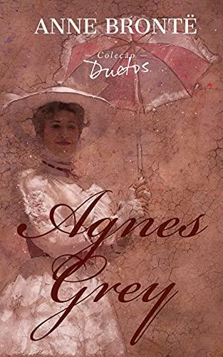 Agnes Grey (Coleção Duetos)