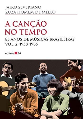 A canção no tempo: 85 Anos de Músicas Brasileiras - 1958-1985: Volume 2
