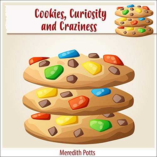 Cookies, Curiosity, and Craziness cover art