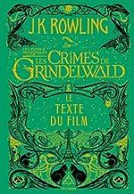 Les animaux fantastiques, 2:Les Crimes de Grindelwald - Le texte du film de J.K. Rowling
