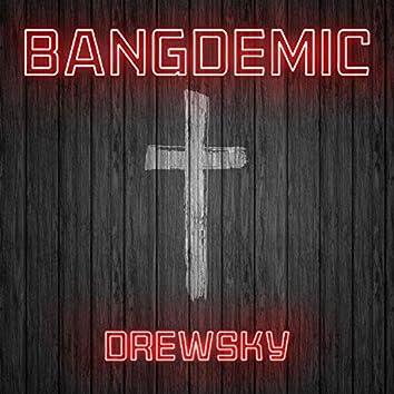 Bangdemic