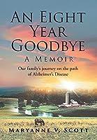 An Eight Year Goodbye: A Memoir