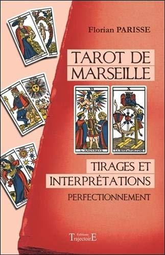 Tarot de Marseille - Tirages et interprétations -...