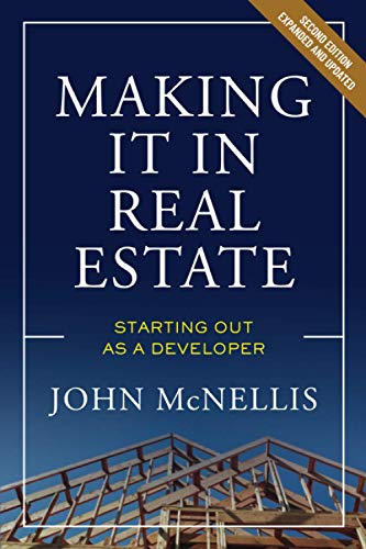 Compare Textbook Prices for Making it in Real Estate: Starting Out as a Developer Second edition Edition ISBN 9780874204575 by McNellis, John