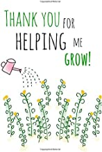 Thank You For Helping Me Grow!: Teacher Notebook:Teacher Appreciation Gifts,Teacher Notebook Gift,Journal,Notepad,6x9,Watering can,Doodle,Memorable ... Teacher,An Awesome Teacher, (Volume 3)