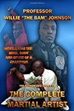 The Authorized Story The Complete Martial Artist
