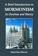 A Brief Introduction to Mormonism: Its Doctrines and History