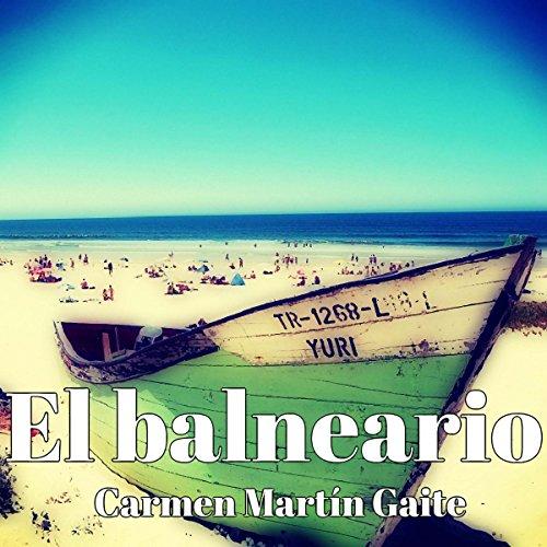 El Balneario The Spa Audiobook Carmen Martín Gaite Audible Co Uk