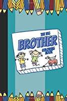 The Big Brother Coloring Book: New Babby Sibling Activity - Book For Kids Ages 2-6. Colouring Activity Book For Boys, New Baby is Coming Announcement, Sibling, Perfect Gift for Little Boys