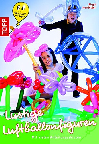 Lustige Luftballonfiguren: Mit vielen Anleitungsskizzen (kreativ.kompakt.)