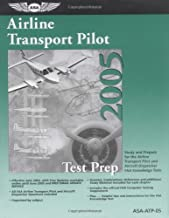 Airline Transport Pilot Test Prep 2005: Study and Prepare for the Airline Transport Pilot and Aircraft Dispatcher FAA Knowledge Exams (Test Prep series)