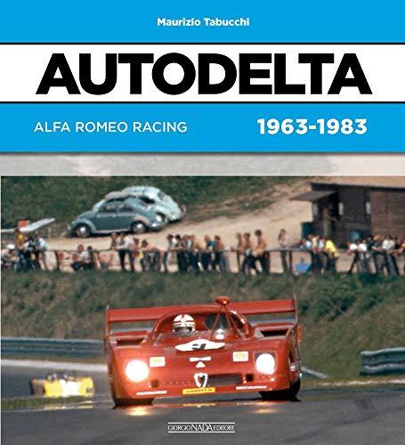 Autodelta. Alfa Romeo racing 1963-1983 (Grandi corse su strada e rallies)
