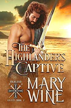 The Highlander's Captive (Highland Rogues Book 3) by [Mary Wine]