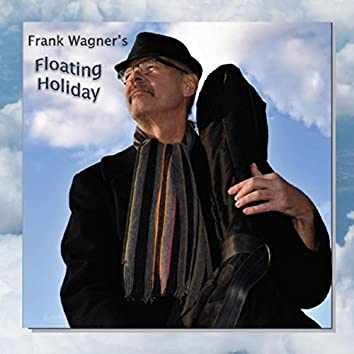 Frank Wagner's Floating Holiday