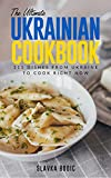The Ultimate Ukrainian Cookbook: 111 Dishes From Ukraine To Cook Right Now