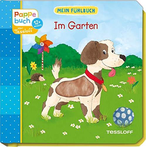 Mein Fühlbuch Im Garten: Spielen, Fühlen, Entdecken (Bilderbuch ab 12 Monate)