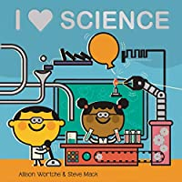 I Love Science: Explore with sliders, lift-the-flaps, a wheel, and more!
