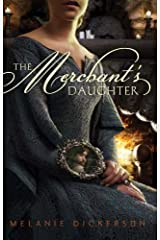 The Merchant's Daughter (Fairy Tale Romance Series Book 2) Kindle Edition