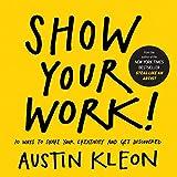 [Austin Kleon] Show Your Work! - Paperback