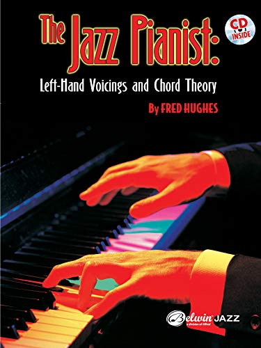 The Jazz Pianist: Left-Hand Voicings and Chord Theory