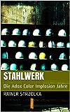 Stahlwerk: Die Adox Color Implosion Jahre