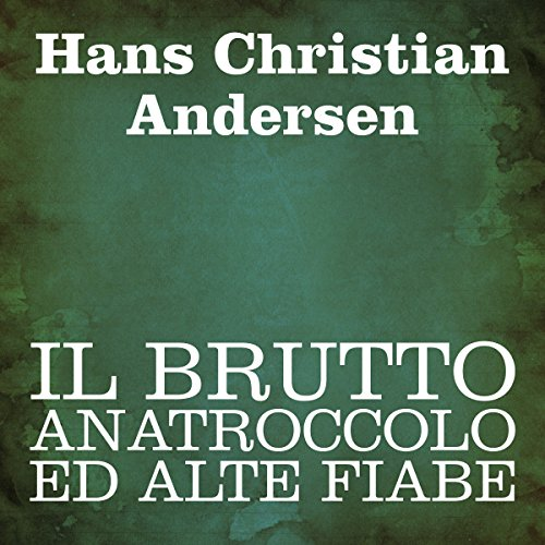 Il brutto anatroccolo ed alte fiabe cover art