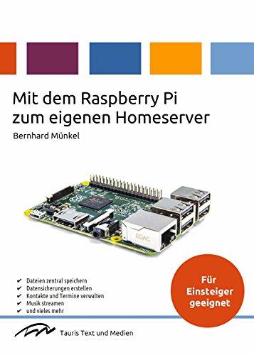 Mit dem Raspberry Pi zum eigenen Homeserver: Ein Praxishandbuch