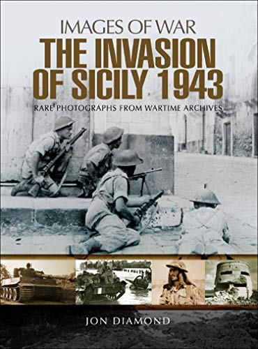 The Invasion of Sicily 1943 (Images of War) (English Edition)