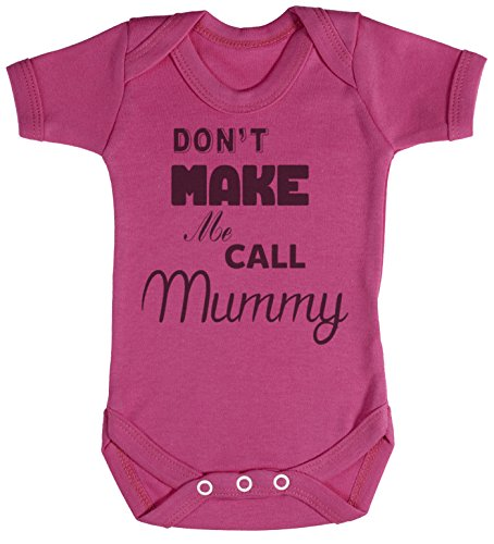 Don't Make Me Call Mummy Body bébé - cadeaux de bébé 18-24 Monate Rose