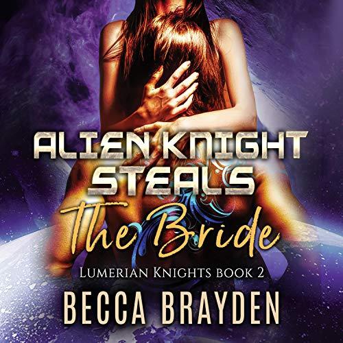 Couverture de Alien Knight Steals the Bride