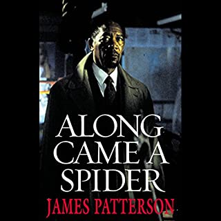 Along Came a Spider                   By:                                                                                                                                 James Patterson                               Narrated by:                                                                                                                                 Charles Turner                      Length: 11 hrs and 56 mins     3,357 ratings     Overall 4.2