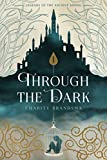 Through the Dark (Legends of the Ancient Spring Book 1) (English Edition)