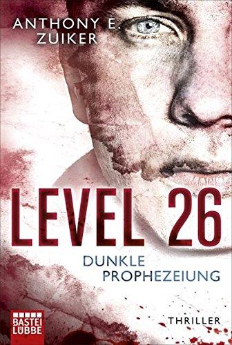 Level 26: Dunkle Prophezeiung: Thriller (Allgemeine Reihe. Bastei Lübbe Taschenbücher)
