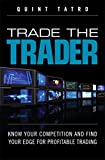 Trade the Trader: Know Your Competition and Find Your Edge for Profitable Trading (English Edition)