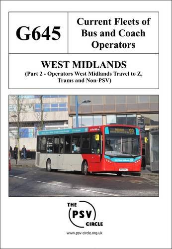 Current Fleets of Bus and Coach Operators - West Midlands: Operators West Midlands Travel - Z, Trams and Non-PSV Part 2: G645