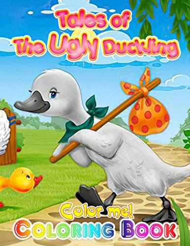 Color Me! The Ugly Duckling Tales Coloring Book: Cute illustration - Learn and Fun Big Images - For Kids - Stimulate Creativity