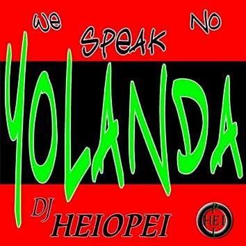 We No Speak Yolanda