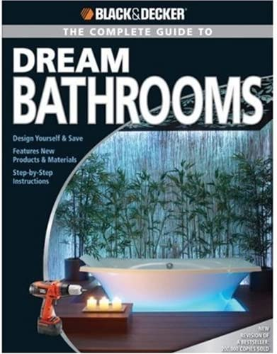 Black Decker The Complete Guide to Dream Bathrooms Design Yourself Save Features New Products product image