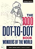 The 1000 Dot-to-Dot Book: Wonders of the World: Twenty amazing sights to complete yourself