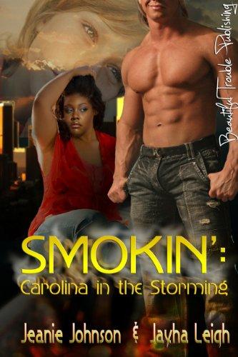 SMOKIN': Carolina in the Storming (Hot Like Fire series Book 2)