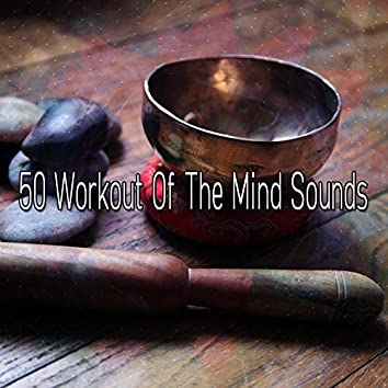 50 Workout Of The Mind Sounds