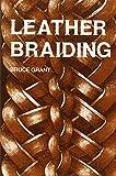 Grant, B: Leather Braiding - B. Grant