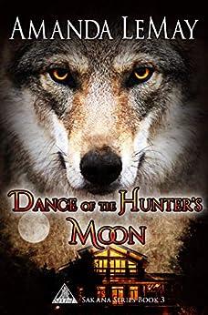 Dance of the Hunter's Moon (Sakana Series Book 3) by [Amanda LeMay]