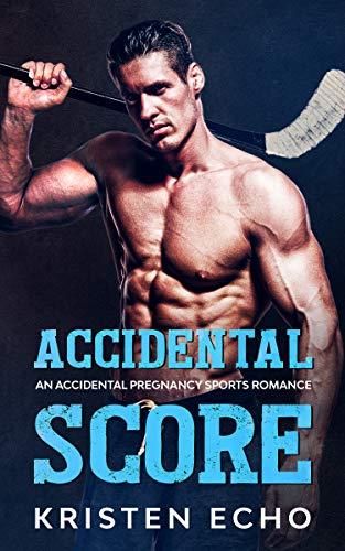 Accidental Score: An Accidental Pregnancy Sports Romance (English Edition)
