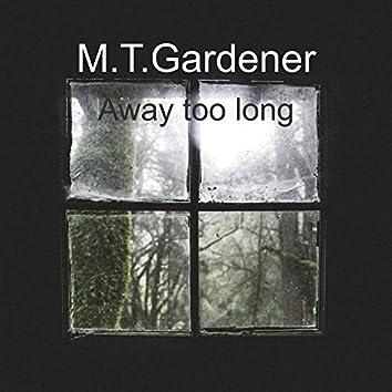 Away Too Long